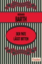 Der Pate läßt bitten - Roman ebook by Richard Barth, Hardo Wichmann