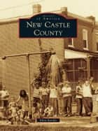 New Castle County eBook by Ellen Rendle