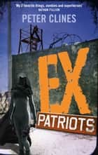 Ex-Patriots ebook by Peter Clines