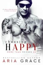Choosing Happy ebook by Aria Grace