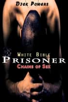 Prisoner ebook by Dick Powers