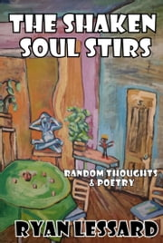 The Shaken Soul Stirs ebook by Ryan Lessard