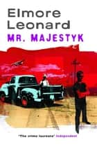 Mr Majestyk ebook by Elmore Leonard