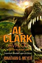 Al Clark-Avalon - Al Clark, #2 ebook by Jonathan G. Meyer