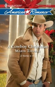 A Cowboy Christmas - A Christmas Baby\Marry Me, Cowboy ebook by Marin Thomas