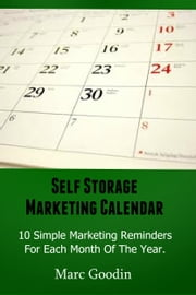 Self Storage Marketing Calendar ebook by Marc Goodin