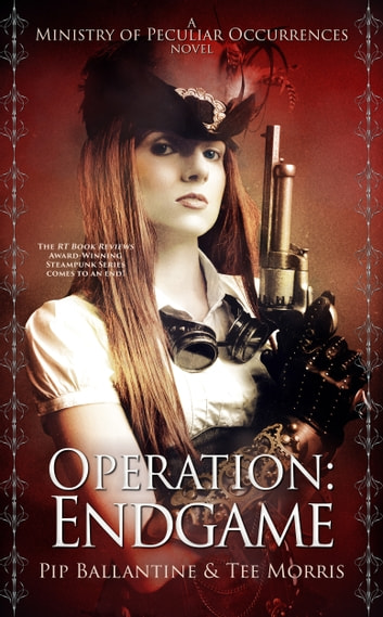 Operation: Endgame ebook by Pip Ballantine,Tee Morris