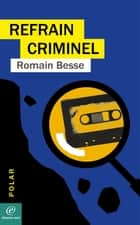 Refrain criminel ebook by Romain BESSE