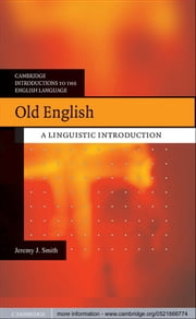 Old English - A Linguistic Introduction ebook by Jeremy J. Smith