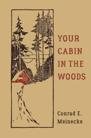 Your Cabin in the Woods ebook by Conrad E. Meinecke,Victor Aures