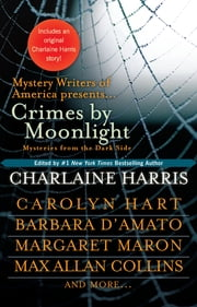 Crimes by Moonlight - Mysteries from the Dark Side ebook by Charlaine Harris