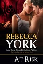 At Risk (Decorah Security Series, Book #7) - A Paranormal Romantic Suspense Novel ebook by Rebecca York