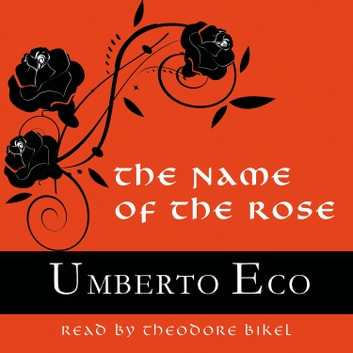 The Name of the Rose audiobook by Umberto Eco