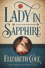 Lady in Sapphire - A Secrets of the Zodiac Novella ebook by Elizabeth Cole