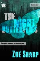 The Night Butterflies: a short story ebook by Zoe Sharp