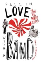 Fell in Love with a Band ebook by Chris Handyside