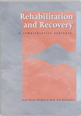 Rehabilitation and recovery - a comprehensive approach ebook by Jean Pierre Wilken,Dirk den Hollander