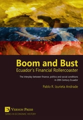 Boom and Bust - Ecuador's Financial Rollercoaster ebook by Pablo R. Izurieta Andrade