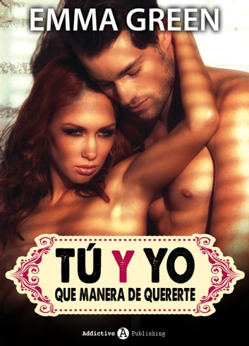 Tú y yo, que manera de quererte - volumen 11 ebook by Emma Green