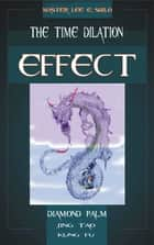 The Time Dilation Effect ebook by Lee E. Shilo