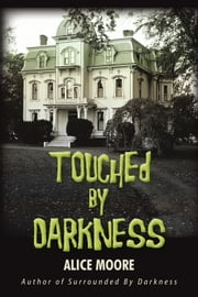 Touched by Darkness ebook by Alice Moore