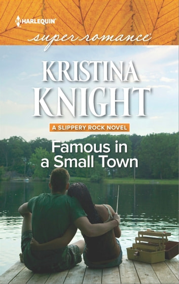 Famous in a Small Town ebook by Kristina Knight