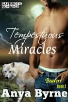 Tempestuous Miracles - Bearers, #3 ebook by Anya Byrne
