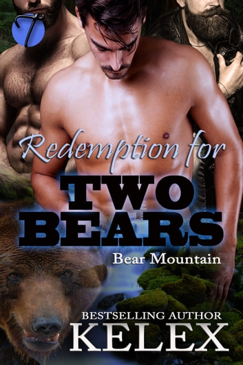 Redemption for Two Bears ebook by Kelex