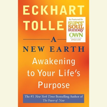 A New Earth - Awakening Your Life's Purpose livre audio by Eckhart Tolle