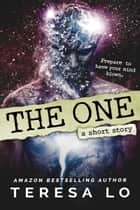 The One: A Short Story ebook by Teresa Lo