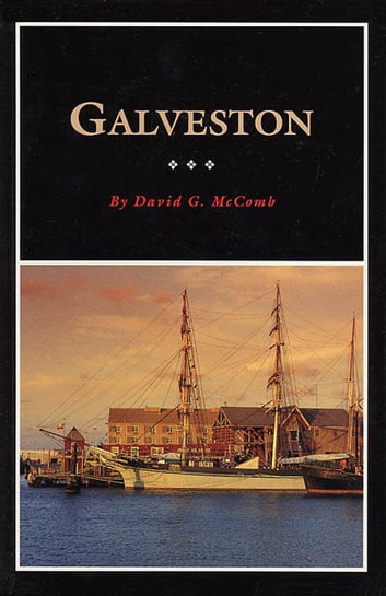 Galveston - A History and a Guide ebook by David McComb