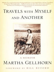 Travels with Myself and Another - A Memoir ebook by Martha Gellhorn