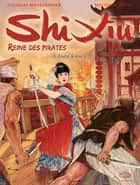 Shi Xiu, Reine des pirates - Tome 1 - Face à face ebook by Nicolas Meylaender, Wu Qing Song