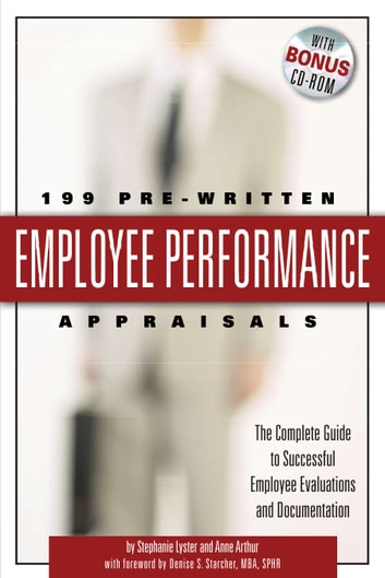 199 Pre-Written Employee Performance Appraisals: The Complete Guide to Successful Employee Evaluations And Documentation ebook by Stephanie Lyster