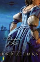 Threads of Silk ebook by Linda Lee Chaikin