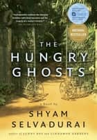 The Hungry Ghosts ebook by Shyam Selvadurai
