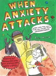When Anxiety Attacks ebook by Terian Koscik