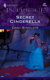 Secret Cinderella ebook by Dani Sinclair