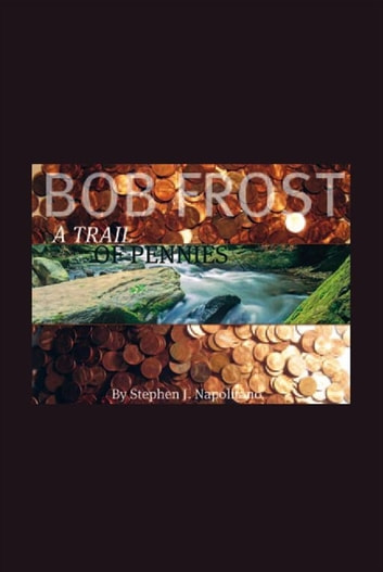 Bob Frost – A Trail Of Pennies ebook by Stephen J. Napolitano