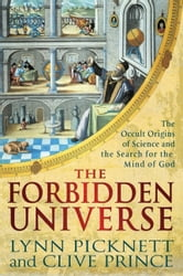 The Forbidden Universe - The Occult Origins of Science and the Search for the Mind of God ebook by Lynn Picknett