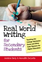 Real World Writing for Secondary Students ebook by Jessica Singer Early,Meredith DeCosta