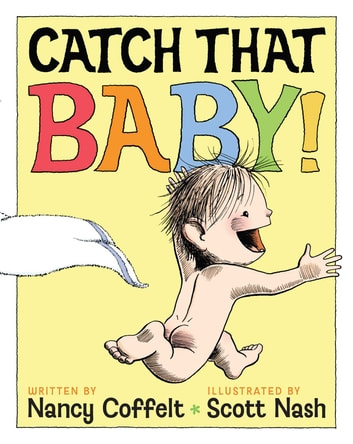 Catch That Baby! 電子書籍 by Nancy Coffelt