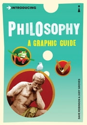 Introducing Philosophy: A Graphic Guide ebook by Dave Robinson,Judy Groves