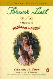 Forever Liesl - A Memoir of The Sound of Music ebook by Charmian Carr