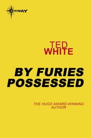 By Furies Possessed ebook by Ted White