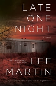 Late One Night ebook by Lee Martin
