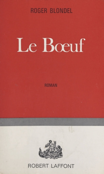 Le bœuf ebook by Roger Blondel