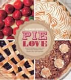 Pie Love ebook by Warren Brown
