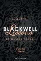 Blackwell Lessons - Endlose Liebe - Devoted 6 - Erotischer Roman ebook by S. Quinn, Angela Schumitz