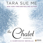 The Chalet - The Submissive Series audiobook by Tara Sue Me